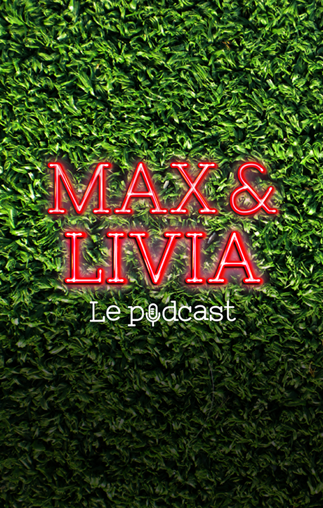 Max et Livia Le Podcast