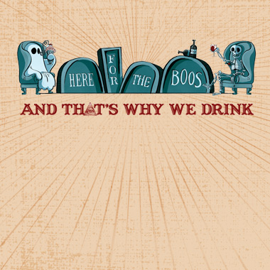 And That's Why We Drink