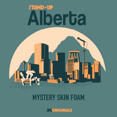 Stand-Up Alberta : Mystery Skin Foam - JFL Originals