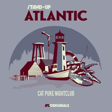 Stand-Up Atlantic : Cat Puke Nightclub - JFL Originals