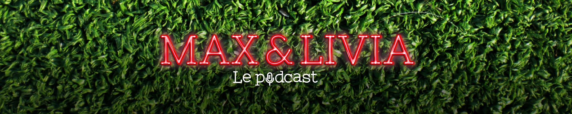 Max et Livia: le podcast