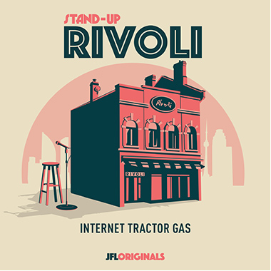 Stand-Up Rivoli : Internet Tractor Gas - JFL Originals