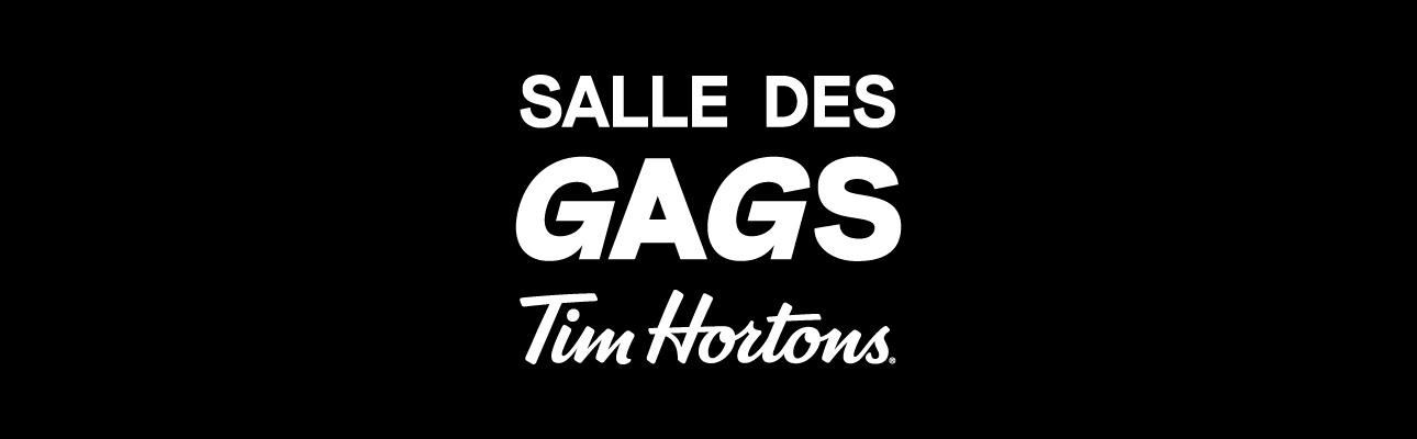 Salle de Gags Tim Hortons