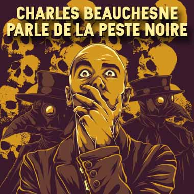 Charles Beauchesne - Peste noire