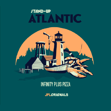 Stand-Up Atlantic : Infinity Plus Pizza - JFL Originals