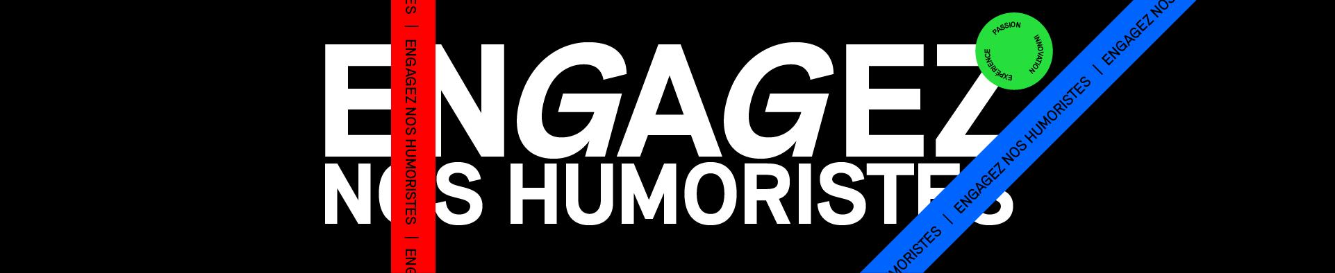 Engagez nos humoristes