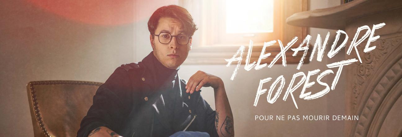 Alexandre Forest - Pour ne pas mourir demain