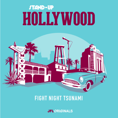 Stand-Up Hollywood : Fight Night Tsunami - JFL Originals