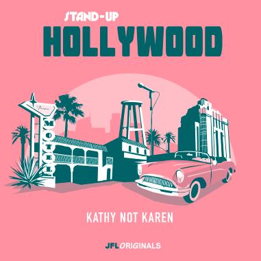 Stand-Up Hollywood : Kathy Not Karen - JFL Originals